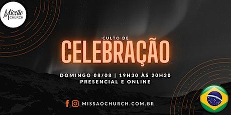 CULTO DE CELEBRAÇÃO 08 DE AGOSTO - 19 HORAS ingressos