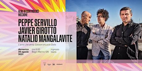Albe in controluce – Javier Girotto, Peppe Servillo e Natalio Mangalavite biglietti
