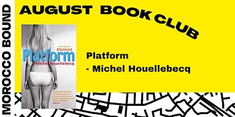 August Book Club: Platform by Michel Houellebecq tickets