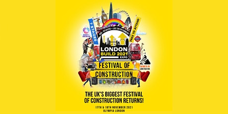 London Build 2021 - The UK's  biggest festival of construction! tickets