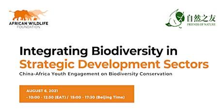 Integrating Biodiversity in Strategic Development Sectors. tickets
