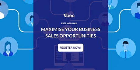 Maximise Your Business Sales Opportunities tickets