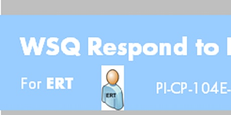 WSQ Respond to Fire Incident in Workplace (PI-CP-104E-1) Register: Run 304 tickets