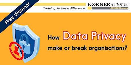 Free webinar: How Data Privacy make or break organisations? tickets