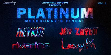 Platinum | Vol. 1 | REYKO!, Riverine, Logan M & Jay Zayat tickets