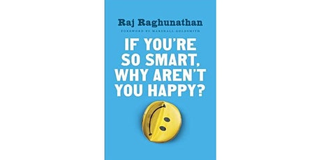 Book Review & Discussion : If You're So Smart, Why Aren't You Happy? tickets