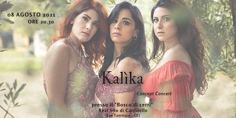 Kalìka Concept Concert biglietti