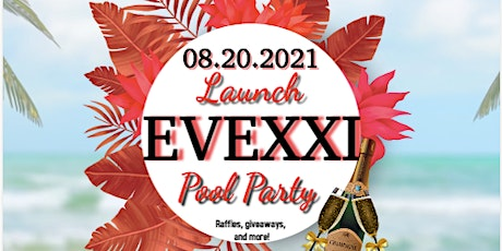 EVEXXI LAUNCH Pool Party tickets