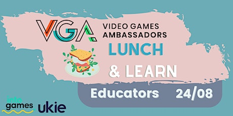 Video Games Ambassadors - Lunch & Learn - Schools and Education tickets