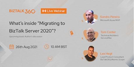 "Webinar - What's inside ""Migrating to BizTalk Server 2020""? biglietti"
