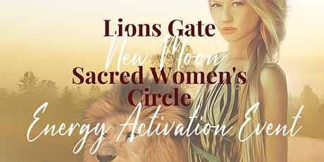 LIVE Sacred Women's Circle - Lions Gate New Moon (Seattle) tickets