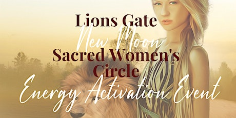LIVE Sacred Women's Circle - Lions Gate New Moon (Chicago) tickets