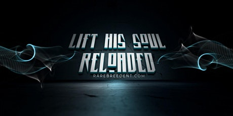 Lift His Soul Reloaded tickets