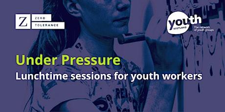 Under Pressure Session 1/4: Consent & Digital Literacy 11 Oct. 2021 tickets