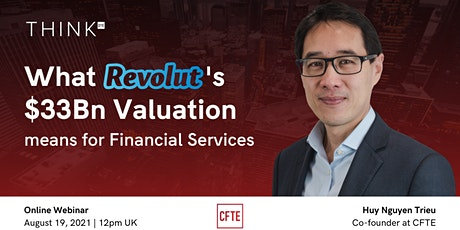What Revolut's $33Bn Valuation means for Financial Services tickets