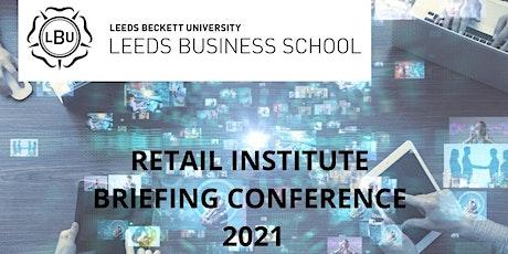 Retail Institute Briefing  2021 tickets
