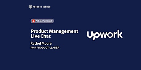 Live Chat with fmr Upwork Product Leader tickets