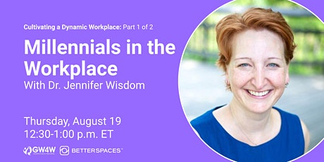 Cultivating a Dynamic Workforce: Millennials in the Workplace, Pt. 1 tickets
