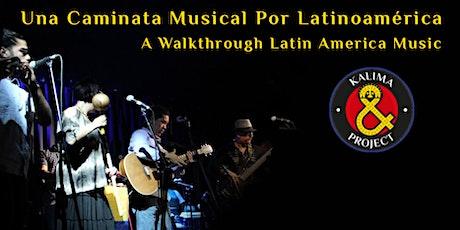 A Walkthrough Latin America Music|Una Caminata Musical Por Latinoamérica tickets