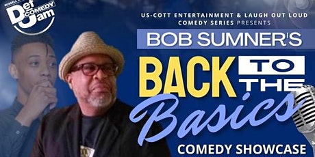 Bob Sumner: Back To The Basics Comedy Showcase tickets