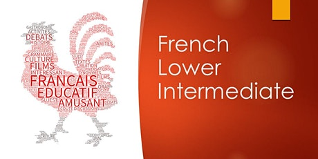 French Lower Intermediate, Wednesday, 7pm - 8.30pm tickets
