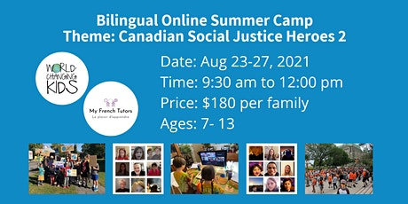 Bilingual Online Summer Camp: Canadian Social Justice Heroes 2 tickets