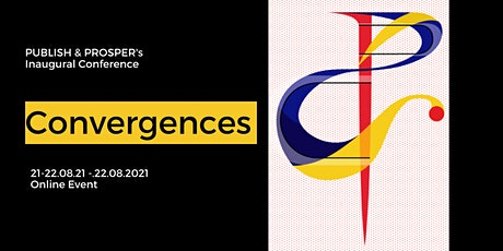 Convergences: Publish & Prosper's Inaugural Conference tickets