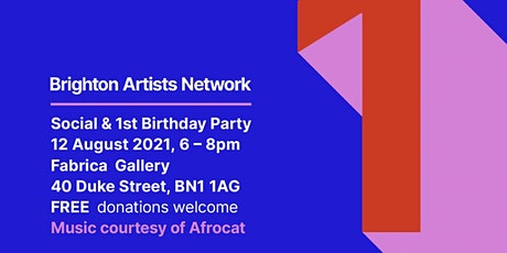 Brighton Artists Network Social & 1st Birthday Party tickets
