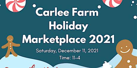 Carlee Farm Holiday Marketplace 2021 tickets