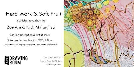 Hard Work & Soft Fruit: Artist Talks & Closing Reception tickets