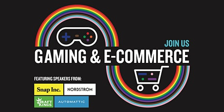 Out in Tech | Gaming//E-commerce tickets