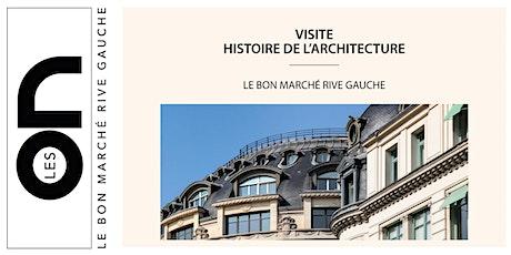 Les ON: Visite Histoire de l'Architecture du Bon Marché Rive Gauche billets