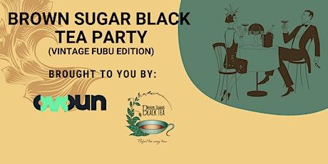 Brown Sugar Black Tea Party (Vintage Edition) Tickets