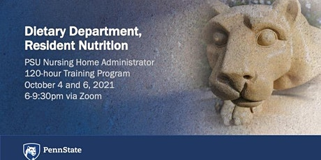 Dietary Department, Resident Nutrition - PSU NHA 120-hour Training tickets