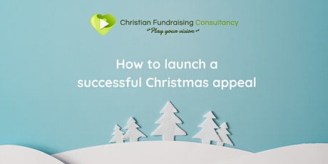How to launch a successful Christmas appeal in 12 easy steps tickets