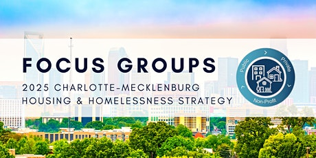"""""""How"""" Focus Group for Charlotte-Mecklenburg Housing & Homelessness Strategy tickets"""