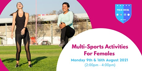 Multi-Sports Activities  For Females - (Tower Hamlets, East London) tickets