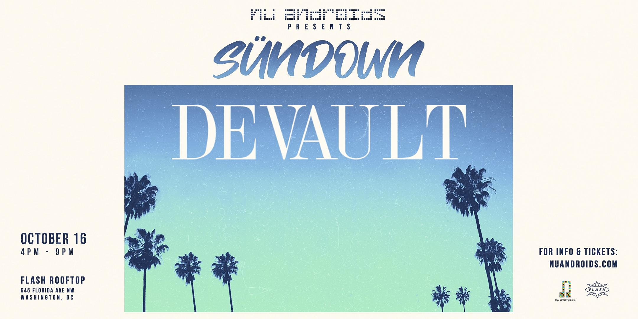 (POSTPONED) Nü Androids Presents SünDown: Devault (21+)