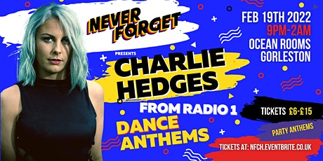 Never Forget - Feat Charlie Hedges Dance Anthems tickets
