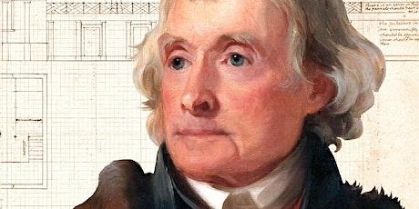Illimitable Freedom - Thomas Jefferson's Idea of a University (In-Person) tickets