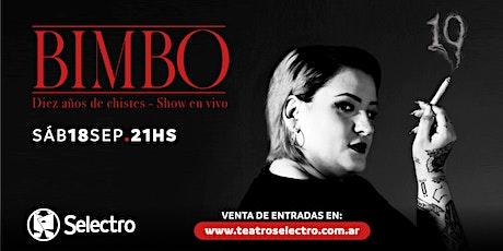 """""""BIMBO"""" DIEZ AÑOS DE CHISTES *** SHOW EN VIVO entradas"""
