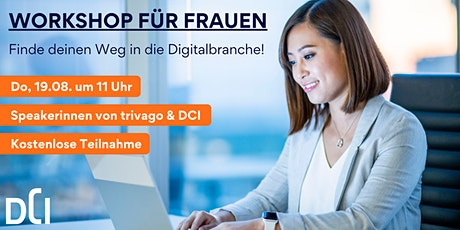 Workshop für Frauen -  Finde Deinen Weg in die Digitalbranche! (kostenlos) Tickets