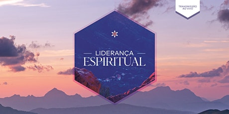 Liderança Espiritual | Agosto de 2021 bilhetes