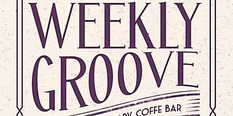 "Groovin Bean "" Weekly Groove"" tickets"