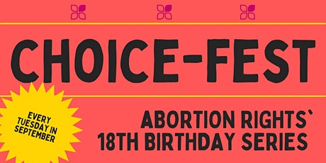 Choice-Fest: Abortion Rights' 18th Birthday Series tickets