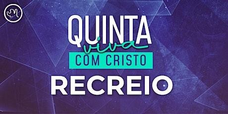 Quinta Viva com Cristo 05 de agosto   Recreio ingressos