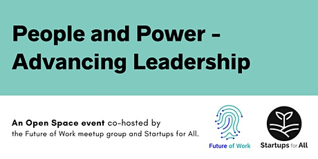 People and Power - Advancing Leadership (an Open Space event) tickets