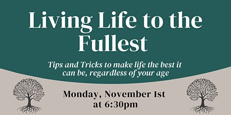 Living Life to the Fullest: Tips and Tricks to Make Life the Best it Can Be tickets