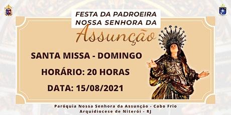 PNSASSUNÇÃO CABO FRIO - SANTA MISSA - DOMINGO - 20 HORAS - 15/08/2021 ingressos