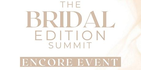 The Bridal Edition Summit - Encore Event biglietti